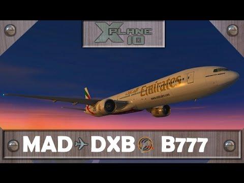 X-Plane 10 | Madrid [MAD] ✈ Dubai [DXB] | UAE142  | B777 [IVAO]