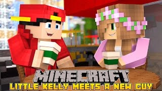 Minecraft - LITTLE KELLY MEETS A NEW GUY!