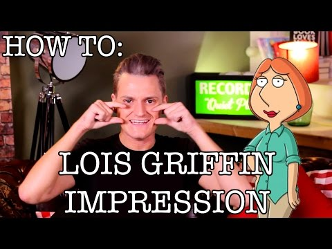 How To: Lois Griffin (Family Guy) Impression   DIY Lois Griffin   How to do Voices!