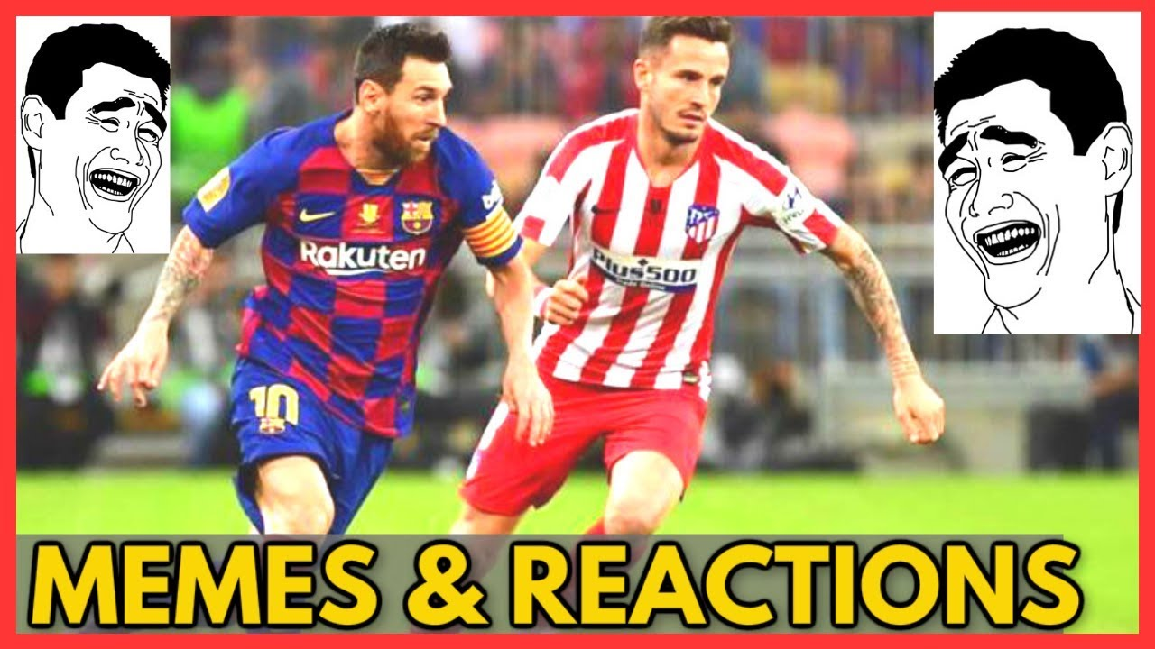 Fc Barcelona Vs Atletico De Madrid 2 3 2020 Memes Reactions Of Highlights And Goals Supercopa Youtube