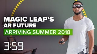 Magic Leap's AR future to arrive this summer (The 3:59, Ep. 425)