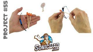 Make a Mini Bow and Arrow: Project # 55: The Sonic Mini Longbow