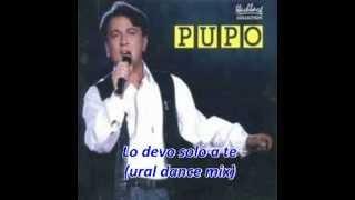 Pupo - Lo devo solo a te (ural dance mix)