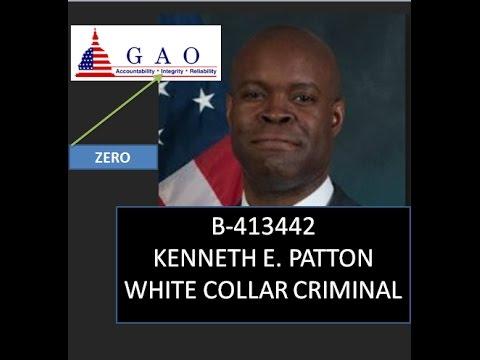 B-413442   KENNETH E. PATTON  WHITE COLLAR CRIMINAL GAO ATTORNEY