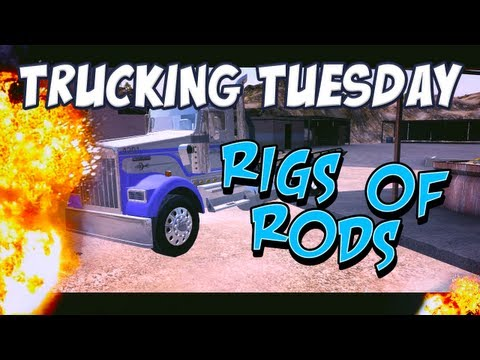 Trucking Tuesday - Rigs Of Rods
