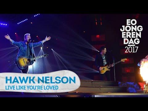 HAWK NELSON - LIVE LIKE YOU'RE LOVED @ EOJD 2017