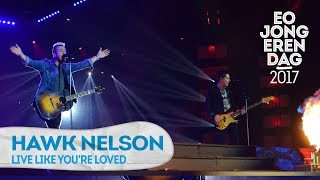 hawk nelson live like youre loved eojd 2017