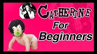 CATHERINE FOR BEGINNERS