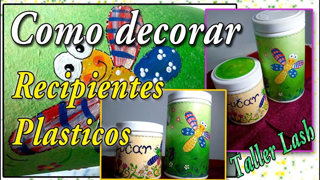 Reciclar Botellas De Plastico Para Decorar ~ COMO DECORAR RECIPIENTES PL?STICOS (RECICLAJE)  YouTube