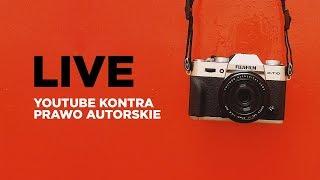 LIVE: YouTube kontra prawo autorskie