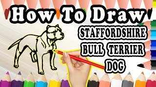 How To Draw A Staffordshire Bull Terrier DOG | Draw Easy For Kids