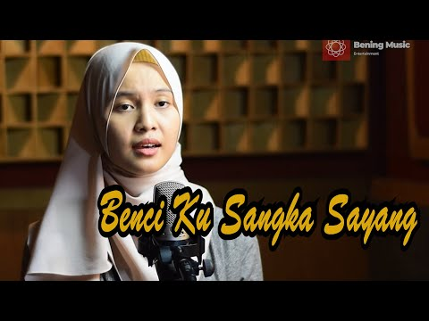 Benci Ku Sangka Sayang - Sonia & Lirik Cover by Leviana video download