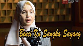 Benci Ku Sangka Sayang - Sonia & Lirik Cover by Leviana