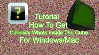 How To Get Curiosity:Whats Inside The Cube For Pc/Windows Or Mac