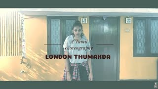 Queen: London Thumakda  | Dance Video | Kangana Ranaut, Raj Kumar Rao | Tamil Choreography