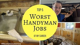 Top 5 Worst Handyman Jobs / Handyman Beware