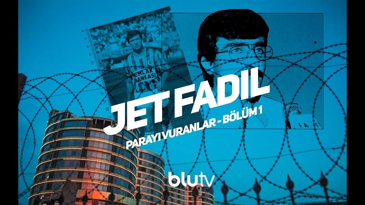 parayı vuranlar: jet fadıl - sadece BluTV'de