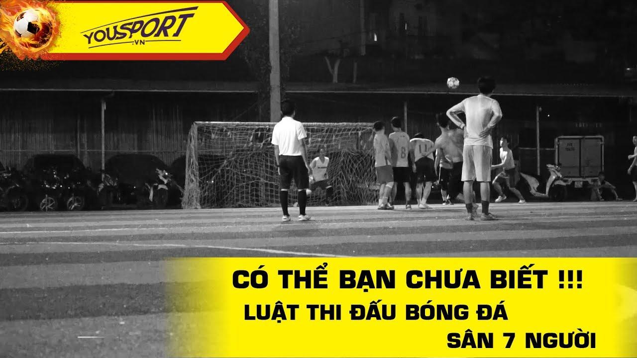 Giới thiệu một số điều luật bóng đá sân 7 người cơ bản