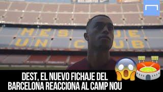Dest, el nuevo fichaje del Barcelona reacciona al Camp Nou