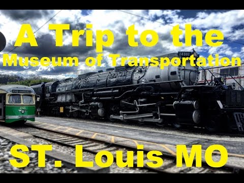 A Trip to the Museum of Transportation in St. Louis/Kirkwood, MO 4/16/16