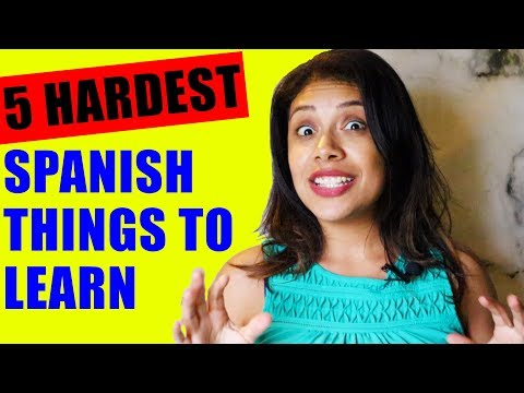 The 5 Hardest Things To Learn In Spanish