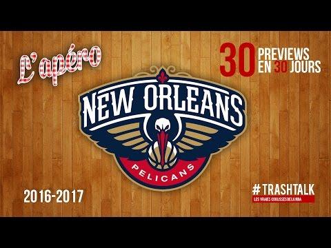Apéro TrashTalk - Preview saison 2016/17 : New Orleans Pelicans