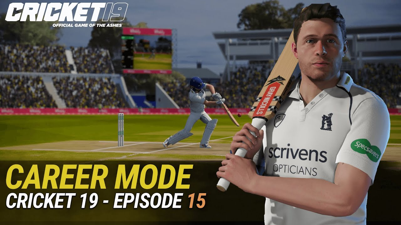 CRICKET 19 - ENGLISH BATSMAN CAREER MODE - EPISODE #15 - EYE TEST NEEDED