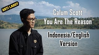 Gambar cover Calum Scott - You Are The Reason Indonesia/English version (Arti+Lirik lagu)