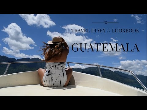 GUATEMALA Travel Diary // LOOKBOOK