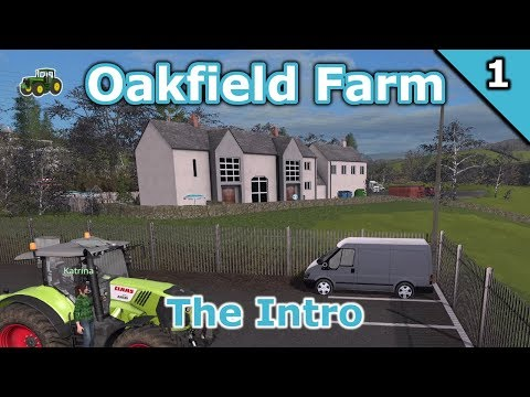 Oakfield Farm Seasons | 01 | Let's Play Farming Simulator 17 More (or Less) Realistic