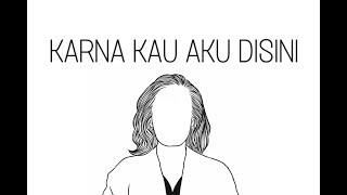 Remember Of today - Karna kau aku disini (Liryc video)