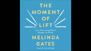 The Moment of Lift by Melinda Gates Audiobook Excerpt
