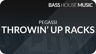 Pegassi - Throwin' Up Racks(Pegassi - Throwin' Up Racks Sick Bass House track by Pegassi.
