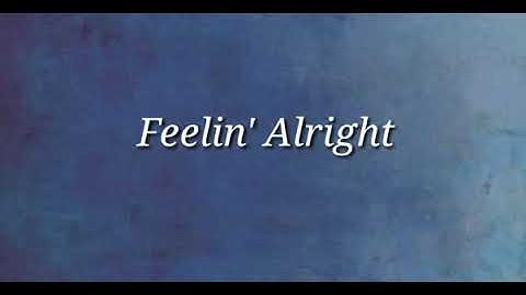 DOBRE BROTHERS - FEELIN' ALRIGHT (LYRICS)