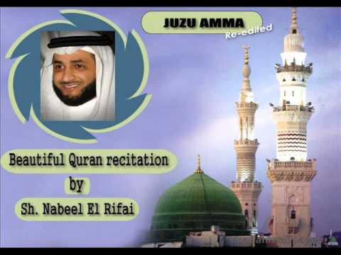 JUZU AMMA (re-edited) beautiful recitaion of Quran by sh. Nabil al rifai
