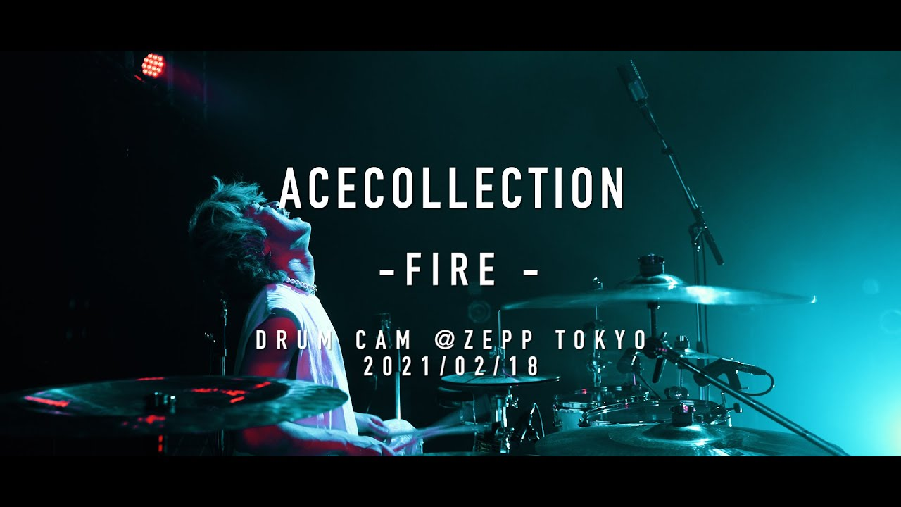 FIRE - ACE COLLECTION 【drum cam】at ZEPP TOKYO