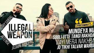 Illegal weapon - Garry Sandhu and Jasmine sandlas new Punjabi songs 2017