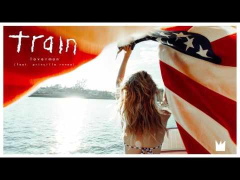 Train  Loverman feat Priscilla Renea Audio