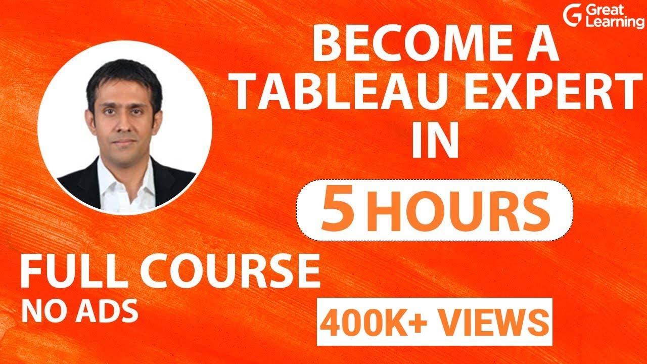 Tableau Tutorial Tableau Full Course Learn Tableau In 6 Hours Great Learning Youtube