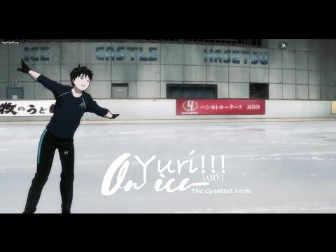 Yuri!!! On Ice/// The Greatest///[AMV]