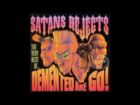 Demented are Go - Satans Rejects