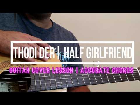Thodi Der   Half Girlfriend   Farhan Saeed   Shreya Ghoshal   Guitar Cover Lesson