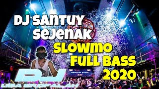 Download lagu Dj Santuy Sejenak TIK TOK slowmo