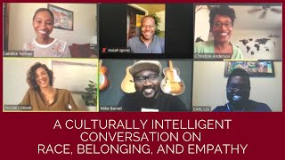 Part 1: A Culturally Intelligent Conversation on Race, Belonging, and Empathy