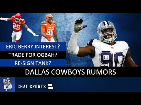 Cowboys Rumors On Eric Berry, Emmanuel Ogbah Trade, Golden Tate Interest & DeMarcus Lawrence Deal?