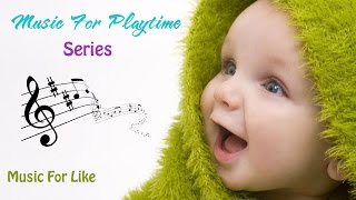 Mozart Music Brain Development - Music For Baby ( Play Time ) - 13