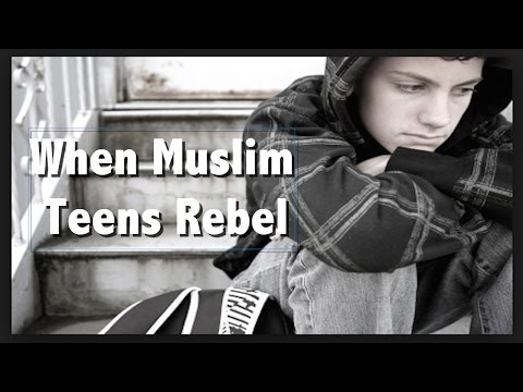 When Muslim Teenagers Rebel