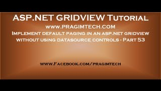 Implement default paging in an asp.net gridview without using datasource controls - Part 53