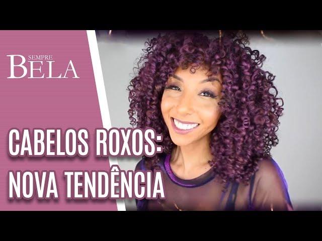 Fique Ligado: Cabelos Roxos são a tendência para 2019 - Sempre Bela (24/02/19)