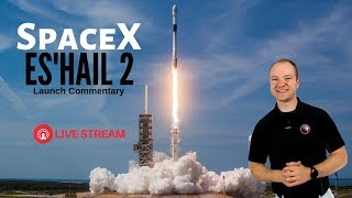 #SpaceX Falcon 9 ES'HAIL 2 🔴 Live Launch Commentary